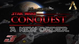 """Mount & Blade - Star Wars Conquest - Pt.3 """"Thermal Detonation"""" [SWC 0.9.4]"""