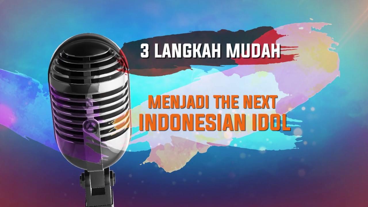3 Langkah Mudah untuk menjadi THE NEXT INDONESIAN IDOL