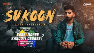 Sukoon - Karan Sandhawalia | JT Beats | Yaar Jigree Kasooti Degree - S2 | Latest Punjabi Song 2020