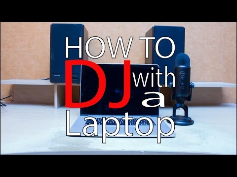 How To DJ With A Laptop