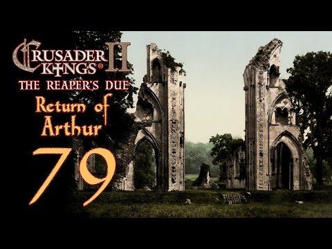 Crusader Kings 2: The Reaper's Due - Return of Arthur - 79  