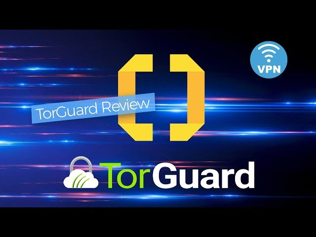 TorGuard Review - An in-depth VPN review - ProPrivacy com