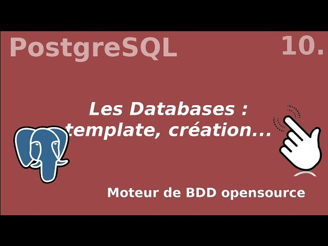 PostgreSQL - 10. Les Databases : templates, création... | tutos fr
