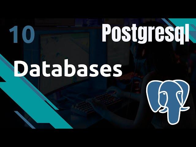 PostgreSQL - 10. Les Databases : templates, création...