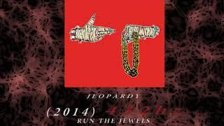 Run The Jewels - Jeopardy [432hz]