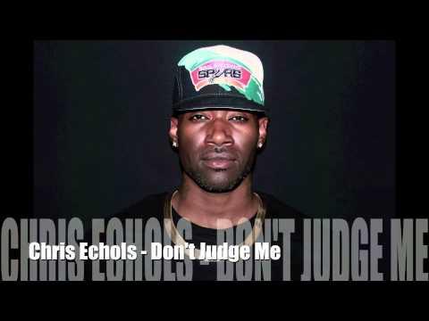 Chris Echols - Don't Judge Me (Chris Brown Cover)