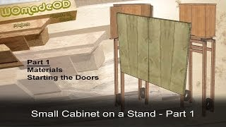 Small Cabinet On A Stand - Part 1 Materials And Doors