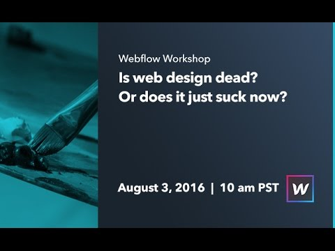 Webflow Workshop #50: Is web design dead? Or does it just su