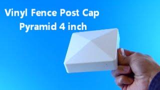 Vinyl Fence Post Cap Pyramid 4 inch