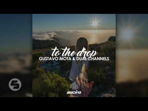 Gustavo Mota & Dual Channels - To The Drop