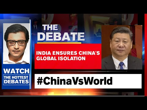 India Ensures China's Global Isolation | The Debate With Arnab Goswami