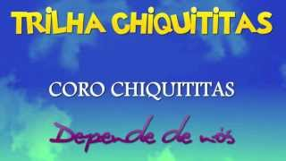Depende de Nós - Coro Chiquititas