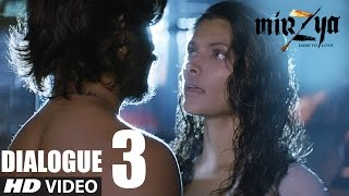 Mirzya - Dare To Love || Tum Nahi Chahte Mujhe || Dialogue Promo -3