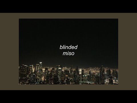 BLINDED // MISO (LYRICS)