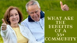 What Are the Benefits of A 55+ Community