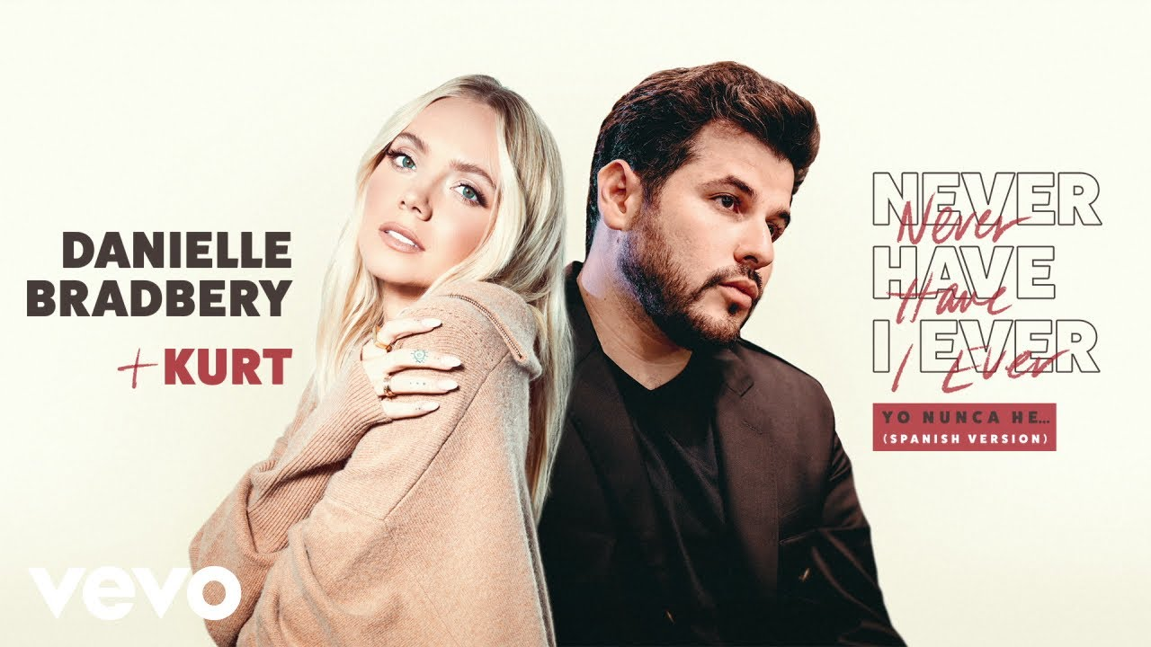 Danielle Bradbery, Kurt - Never Have I Ever (Yo Nunca He... / Spanish Version / Audio)