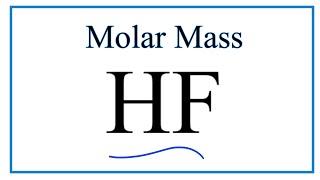 Molar Mass / Molecular Weight Of HF: Hydrofluoric Acid
