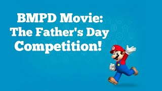 BMPD Movie: The Father's Day Competition!