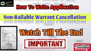 How to Write Application For Non Bailable Warrant Cancellation