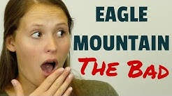 Top 10 reasons NOT to move to Eagle Mountain, Utah