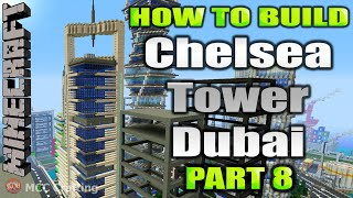 Minecraft How To Build Chelsea Tower Dubai Modern Tower Skyscraper Part 8