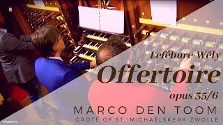 Lefébure-Wély | Offertoire op. 35/6 - MARCO DEN TOOM, Zwolle