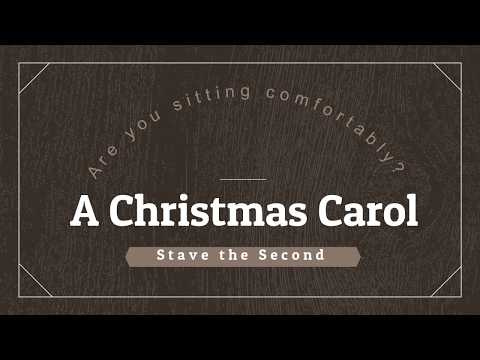 Are You Sitting Comfortably? A Christmas Carol, Stave II