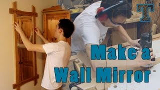 Build A Stylish Wall Mirror - Woodworking Project