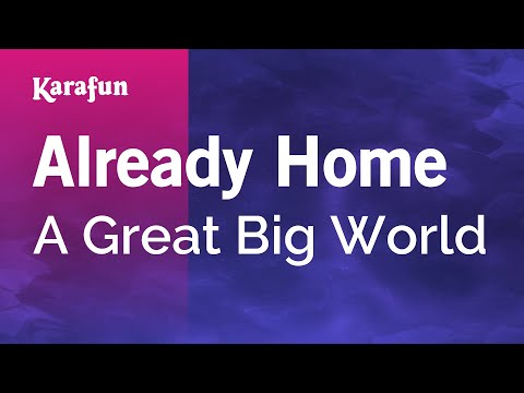 Karaoke Already Home - A Great Big World *