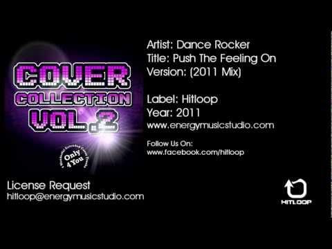 Dance Rocker - Push The Feeling On (2011 Mix)