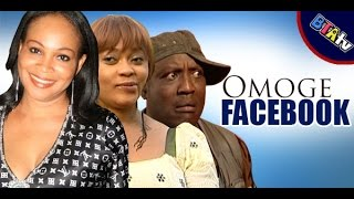 OMOGE FACEBOOK 1- YORUBA NOLLYWOOD BLOCKBUSTER