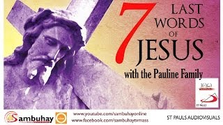 The Seven Last Words of Jesus Christ (with the Pauline Family) - STPAULS Philippines