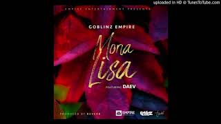 Download Lagu Goblinz Empire - Monalisa Ft Daev Prod By Reverb MP3