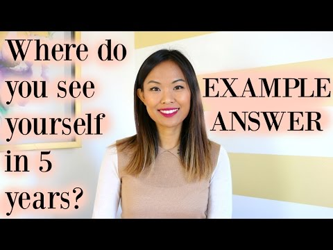 Where Do You See Yourself in 5 Years? - Ideal Sample Answer