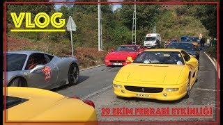VLOG - 29 Ekim ve Ferrari ler !