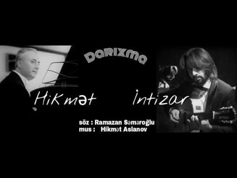 Hikmet Aslanov & Intizar (Shadan) - Darixma