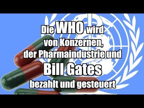 Die WHO wird von Konzernen, der Pharmaindustrie und Bill Gates bezahlt und gesteuert