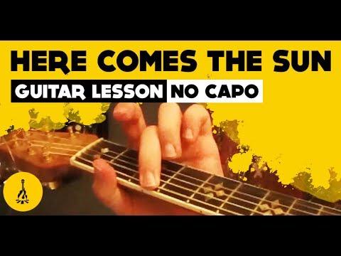 Here Comes The Sun Guitar Lesson No Capo Youtube