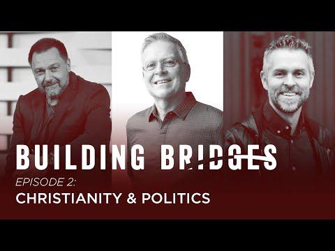Building Bridges | Christianity & Politics