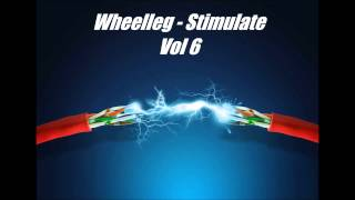 Wheelleg - Stimulate Vol 6 (Hard Dance mix)