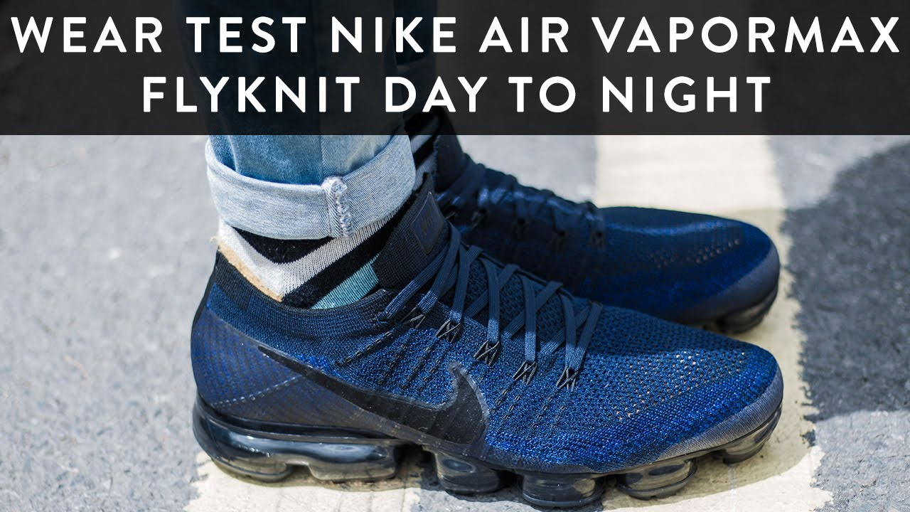 aa2417ed63a43 Wear Test Nike Air Vapormax Flyknit Day To Night