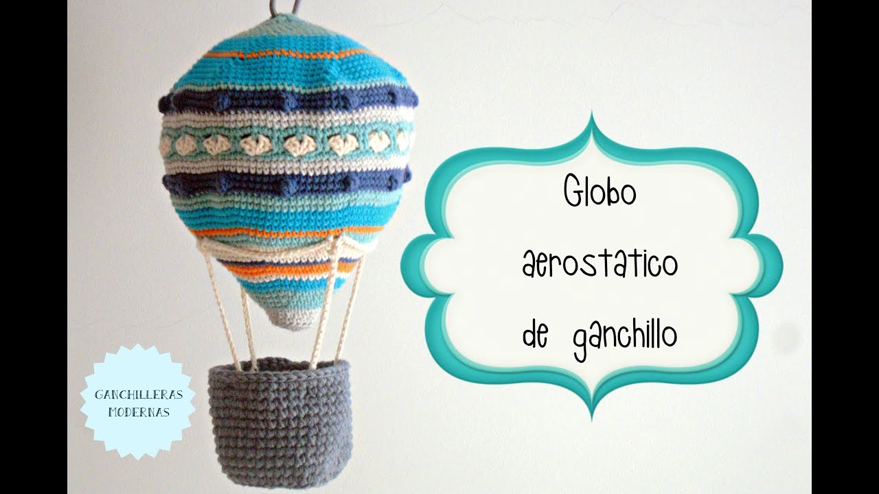 Globo aerostático de ganchillo (2/2) / TUTORIAL - YouTube