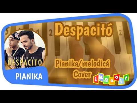 DESPACITO ~ DADDY YANKEE & LUIS FONSI COVER BY INSTRUMENT PIANIKA/MELODICÁ (NOTE IN DESCRIPTION!!)