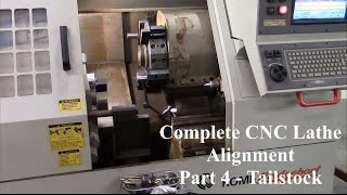 Complete CNC Lathe Alignment - Part 4 - Tailstock