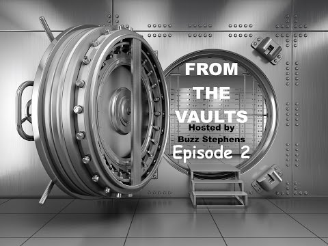 From the Vaults with Buzz Stephens - Episode 2