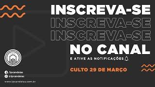 Culto Online | 29 de março de 2020 - 17h