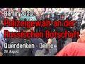 Berlin 2020: Polizeigewalt An Der Russischen Botschaft