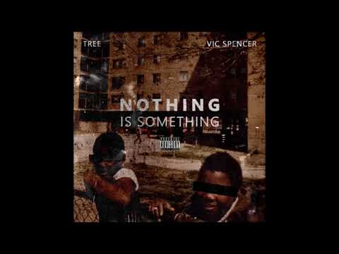 Tree & Vic Spencer - Nothing Is Something (Full EP)