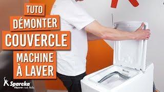 Comment démonter un couvercle de machine à laver ?