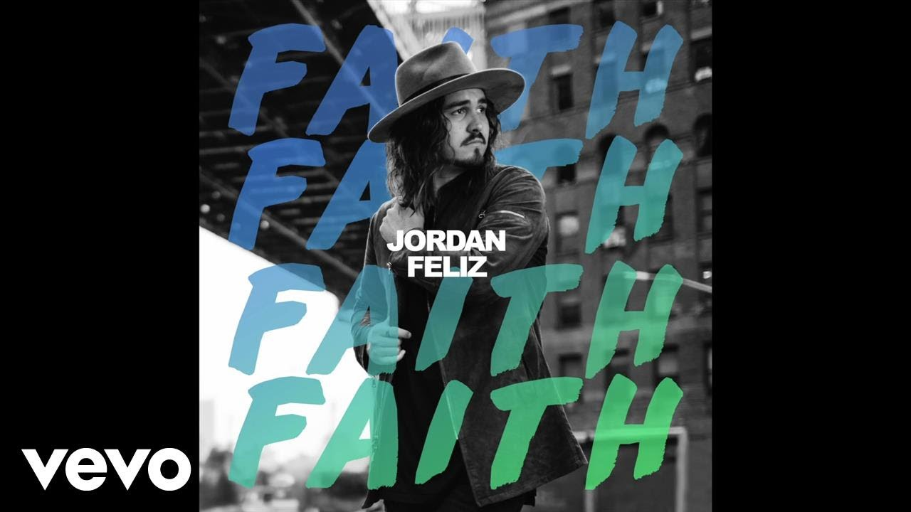 Jordan Feliz - Faith (Official Audio)